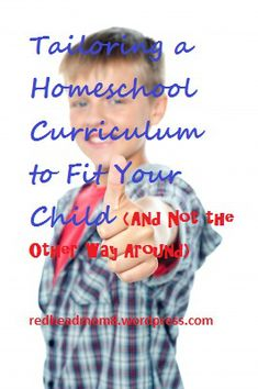 Tailoring a Homeschool Curriculum to Fit Your Child