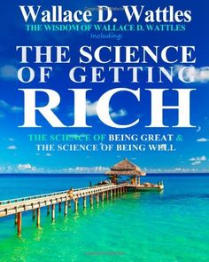 Business Books: Best Books for Entrepreneurs. The Science of Getting Rich, by Wallace D. Wattles. #businessbooks #personaldevelopmentbooks #mindsetbooks #selfhelpbooks