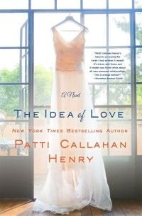 The Idea of Love by bestselling author Patti Callahan Henry is not your typical romance. Add it to your summer reading list today!
