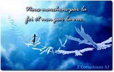 La Bible - Versets illustrés - 2 Corinthiens 5:7 - Nous marchons par la foi et non par la vue.
