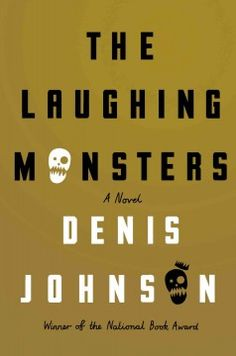 The laughing monsters by Denis Johnson. A businessman, a skeptical soldier of fortune, and the soldier's girlfriend embark on a family visit to the Uganda-Congo borderland that is overshadowed by shifting loyalties and respective secrets.