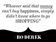 Happiness is Shopping