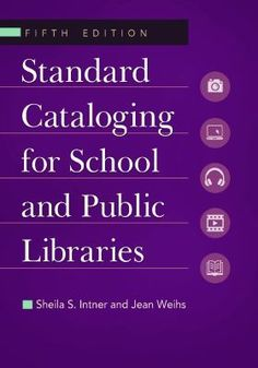 Standard cataloging for school and public libraries, 5th ed. / Sheila S. Intner and Jean Weihs. Santa Barbara, CA : Libraries Unlimited, [2014]. A proven resource for librarians and students, this updated classic opens the door to understanding current library cataloging processes, shows you how to use them to create standard catalog records, and provides guidance in managing the cataloging workflow.