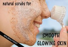 Best 5 Natural Scrubs for Smooth glowing Skin