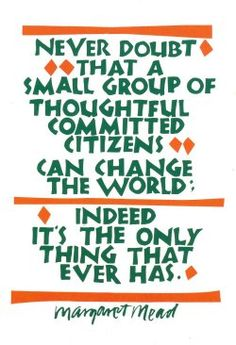 Never Doubt That A Small Group Of Thoughtful Committed Citizens Can Change The World - Indeed It's The Only Thing That Ever Has - Margaret Mead - Postcard