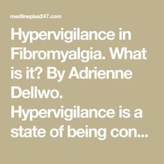 Hypervigilance in Fibromyalgia. What is it? By Adrienne Dellwo. Hypervigilance is a state of being constantly tense, on guard, and exceptionally aware of your environment. A small but growing body of research suggests that hypervigilance is a feature of fibromyalgia and may contribute to the common symptom of sensory overload. The idea is that our brains…
