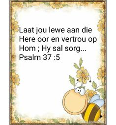 Psalm 37, Inspirational Qoutes, Friday Humor, Afrikaans, Winnie The Pooh, Bible Verses, Poems, Disney Characters, Quotes