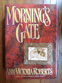 Ann Victoria Roberts ~ Morning's Gate ~ Signed ~ 1st/1st ~ HC/DJ ~ 1991