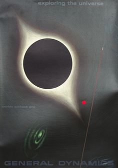 General Dynamics - Exploring the Universe - Worlds Without End, by Erik Nitsche