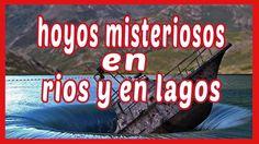 🌎📹▶ HOYOS MISTERIOSOS EN RIOS LAGOS Y MARES 🌎 MISTERIOS DEL MUNDO