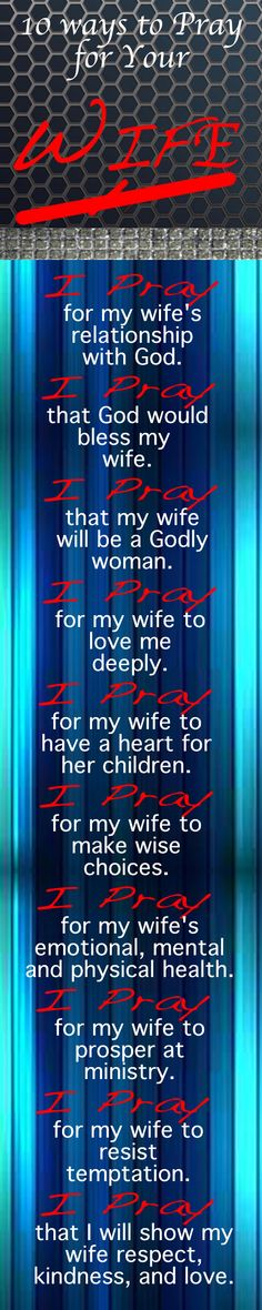I couldn\'t find a pray for your Wife, so I made one...