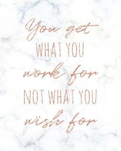 Printable Rose Gold & Marble Wall Art, You Get What You Work For Not What You Wi. , - Printable Rose Gold & Marble Wall Art, You Get What You Work For Not What You Wi… Check more at quotes. Motivacional Quotes, Cute Quotes, Great Quotes, Quotes To Live By, Cute Inspirational Quotes, Family Fun Quotes, Quotes For Work, Quotes About Art, Inspire Others Quotes