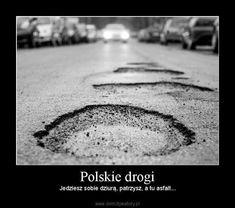 Polskie drogi – Jedziesz sobie dziurą, patrzysz, a tu asfalt. Bts Memes, Funny Memes, Jokes, Wtf Funny, Hilarious, Polish Memes, Harry Potter Wallpaper, Harry Potter Memes, Horse Riding