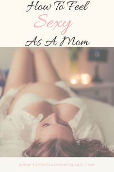 How to feel sexy as a women and mom again. How to find time for yourself in your busy schedule. It's important to find time for yourself because you feel refreshed and confident, and there's nothing more sexier than that.