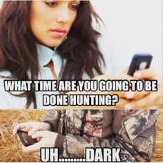 Dale-Rather Be Hunting Guy DALE salutes good outdoors humor! Someone showed us this from the internet and we're passing it along here. Is it really any wonder DALE is single?