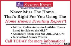 Put yourself in control with this FREE online, password protected home finding service!    Home Buyers Scouting Report  A service of Home Buyers Marketing II, Inc.  A Licensed Real Estate Service Company    http://www.marketingsplash2.com/Default.aspx?ID=PNISNJPBLAALMJ====