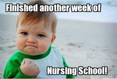 Haha I remember this feeling. Making it through one week of nursing school is quite an accomplishment!