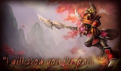 I will show you the path. #PictureQuote by Master Yi #PictureQuotes, #Path, #Leader, #Games, #LeaguesOfLegends #MasterYi If you like it ♥Sha...
