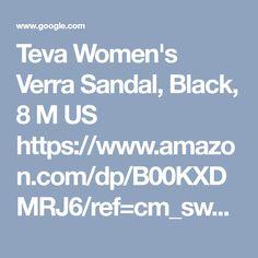 Teva Women's Verra Sandal, Black, 8 M US https://www.amazon.com/dp/B00KXDMRJ6/ref=cm_sw_r_cp_tai_OP2uAbS92YJ25 - Google Search