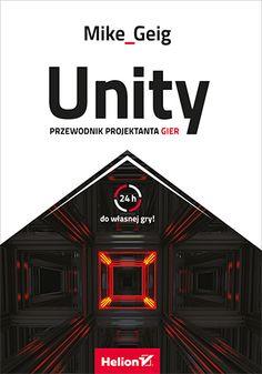 Unity. Przewodnik projektanta gier - Mike Geig