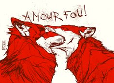"""""""Amour Fou!"""" by Gilles Vranckx (2012)"""
