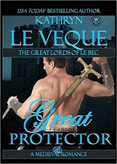 Great Protector (The Great Lords of le Bec) - Kindle edition by Kathryn Le Veque, Scott Moreland. Romance Kindle eBooks @ Amazon.com.
