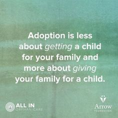 #Adoption means the world to a child in need. Great quote!