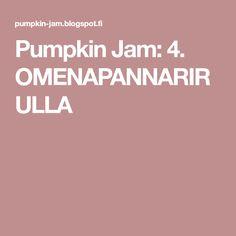 Pumpkin Jam: 4. OMENAPANNARIRULLA