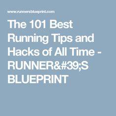 The 101 Best Running Tips and Hacks of All Time - RUNNER'S BLUEPRINT
