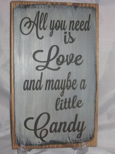 Cute for a candy table! Rustic Wedding Sign All you need is Love and by ExpressionsNmore, $19.95