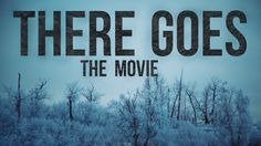 There Goes - The Movie