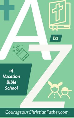 The A-Z of Vacation Bible School (VBS) - This is the list of all things Vacation Bible School using each letter of the alphabet starting with A and going to Christian Movies, Christian Music, Christian Flag, Off The Map, New Bible, Pledge Of Allegiance, Schools First, Vacation Bible School