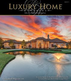 Luxury Home Magazine Dallas/Ft. Worth Issue 7.1 Cover Photography By: Luxury Fotos, Inc. 2012 #LuxuryHomes #Photography