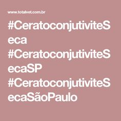 #CeratoconjutiviteSeca #CeratoconjutiviteSecaSP #CeratoconjutiviteSecaSãoPaulo