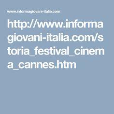 http://www.informagiovani-italia.com/storia_festival_cinema_cannes.htm