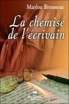 La Chemise de l'Ecrivain - Marilou Brousseau - Librairie Bien-être/Développement Personnel - http://www.sentiersdubienetre.com/nouveautes-1/la-chemise-de-l-ecrivain-marilou-brousseau.html