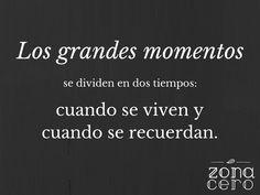 Vive los grandes momentos...