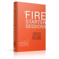 The Fire Starter Sessions. Excellent, passionate book about creating success on your own terms! (review in link)