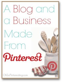 A Blog and a Business Made From Pinterest