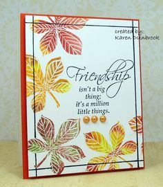 pretty card with autumn leaves first embossed in outlie form in white and then stamp with solid stamp with mixed distress inks...