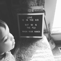 Valentine letter board quote Love is in the air But so is the flu Wash your hands