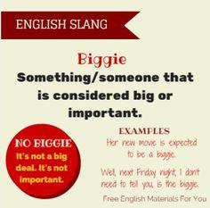 Biggie #Slang #English #EnglishSlang #biggie #ESL