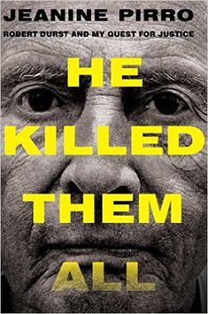 If you love true crime television and books like The Jinx, check out He Killed Them All by Jeanine Pirro.