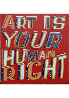 Art Is Your Human Right poster by Bob & Roberta Smith
