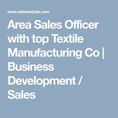 Looking for Area Sales Officer with top Textile Manufacturing Co job?, we have opening in Business Development / Sales. required 2 years in Business Development / Sales field. Textile Manufacturing, Looking For A Job, Marketing Jobs, How To Stay Motivated, Job Search, Textiles, Motivation, Business, Top