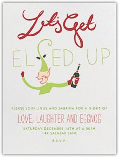 I wish I were having a Christmas party, JUST so I could use this invitation.  Let's Get Elfed Up - Paperless Post