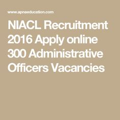 NIACL Recruitment 2016 Apply online 300 Administrative Officers Vacancies