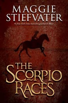 """The Scorpio Races:  """"The capaill Uisce rise from the waves every November. They are mystical, bloodthirsty creatures never meant to be captured or raced. Steeped in the rich atmosphere of Ireland, Scorpio Races will draw you in. Finishing is like surfacing, gasping for air, fighting an undertow you'd rather carried you away."""" -Lauren O"""