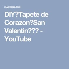 DIY❤Tapete de Corazon❤San Valentin❤❤❤ - YouTube
