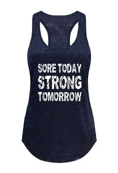 Tough Cookie's Women's Sore Today Strong Tomorrow Burnout Tank Top at Amazon Women's Clothing store: https://www.amazon.com/gp/product/B06WVJ832K/ref=as_li_qf_sp_asin_il_tl?ie=UTF8&tag=rockaclothsto_fitness-20&camp=1789&creative=9325&linkCode=as2&creativeASIN=B06WVJ832K&linkId=33762610a152b57595a46147b91cc0e8